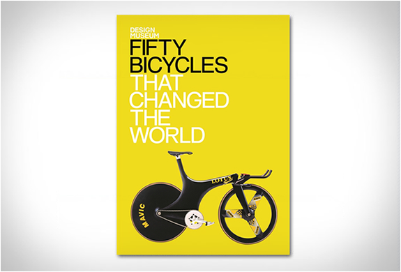 FIFTY BICYCLES THAT CHANGED THE WORLD | Image