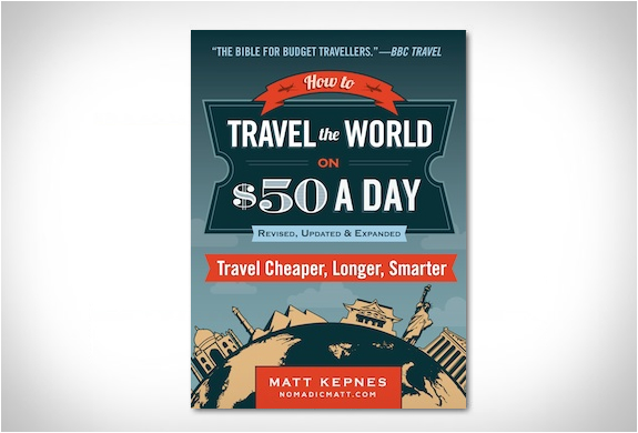 HOW TO TRAVEL THE WORLD ON $50 A DAY | Image