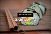 HOLIDAY GIFT GUIDE | SUSHI MANIAC
